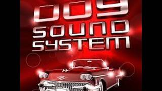 Watch 009 Sound System When Youre Young video