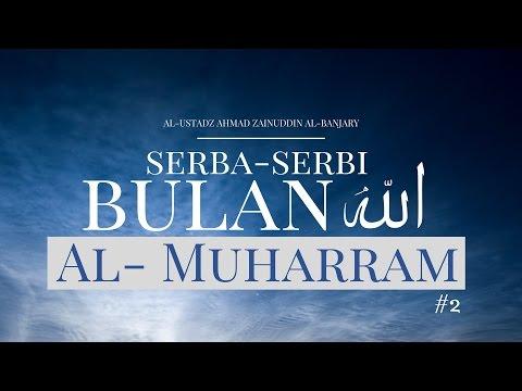 Serba-Serbi Bulan Allah Al-Muharram (Bag 2) - Ustadz Ahmad Zainuddin Al-Banjary