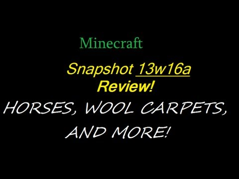 Minecraft Snapshot 13w16a Review! Horses. wool carpets. and more!