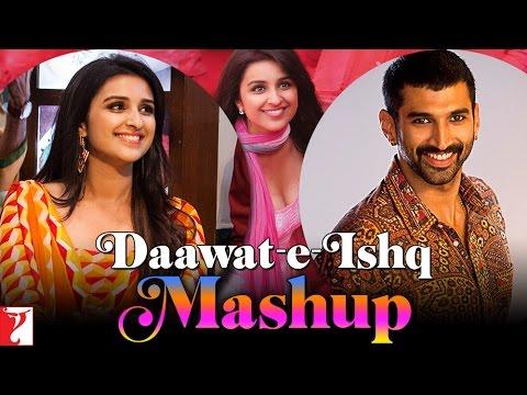 Mashup - Daawat-e-Ishq - Aditya Roy Kapur | Parineeti Chopra