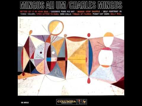Charles Mingus - Better Get It In Yo Soul