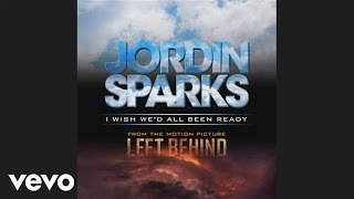 Jordin Sparks - I Wish We'd All Been Ready