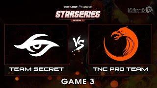 Team Secret vs TNC  | Starseries | Group Stage | Best of 3 | Game 3