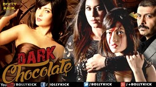Dark Chocolate Official Trailers | Hindi Trailer 2017 | Hindi Movies | Riya Sen