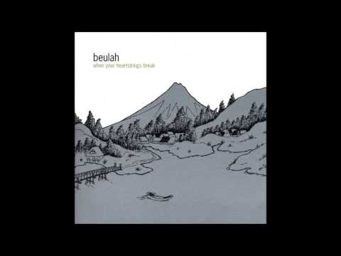Beulah - - When Your Heartstrings Break (Full Album)