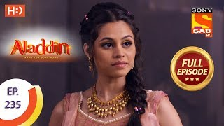 Aladdin - Ep 235 - Full Episode - 10th July, 2019