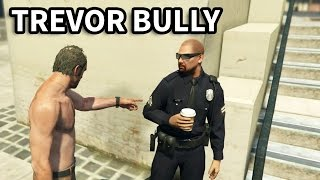 GTA V - Trevor Bully People #1