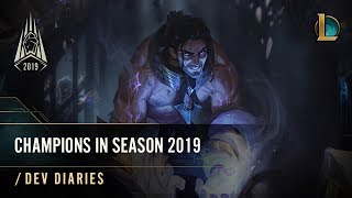 Champions in Season 2019 | /dev diary - League of Legends