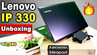 LENOVO IDEAPAD 330 UNBOXING AND DETAILED REVIEW ALSO COMPARING WITH ASUS X507 AND DELL 3567.