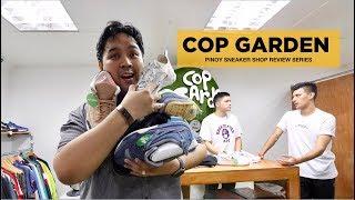 PINOY SNEAKER SHOP REVIEW: COP GARDEN (Ft. SNEAKERTALK)