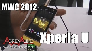 [MWC 2012] Hands-on do Sony Xperia U