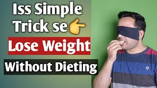 Guaranteed Weight Loss Without Any Dieting With Simple Blindfold Trick