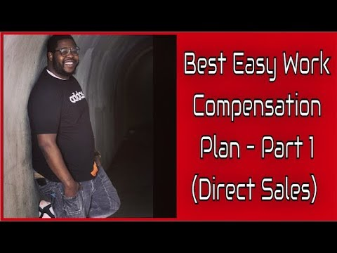 The REAL Best Easy Work Compensation Plan Part 1 - Direct Sales