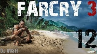 "Far Cry 3 : Episode 12 w/ Dj IRI5H ""Going for a Swim"""