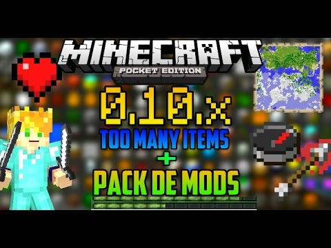 MINECRAFT PE 0.10.x TOO MANY ITEMS Y PACK DE MODS COMPATIBLES