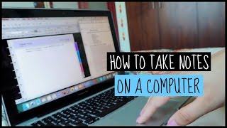 How to take notes on a computer like a pro
