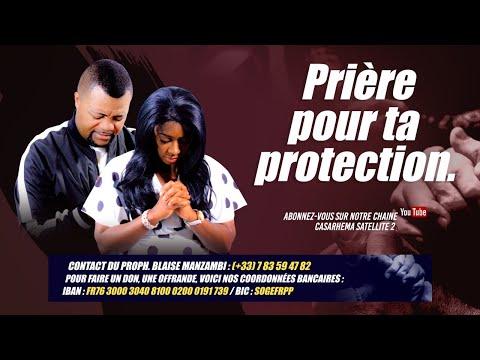 PRIERE  POUR TA PROTECTION # prophète Blaise MANZAMBI #CASARHEMA