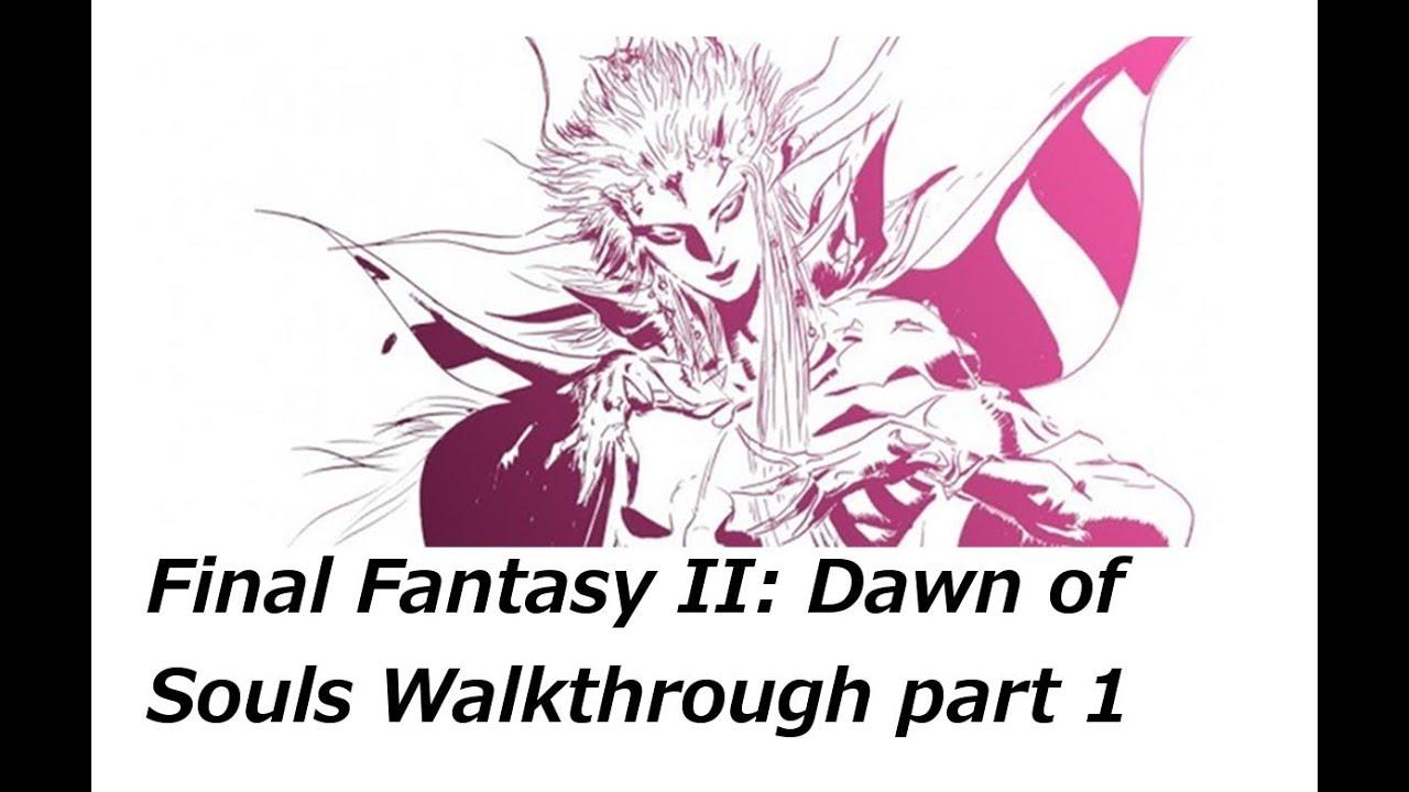 final fantasy dawn of souls walkthrough