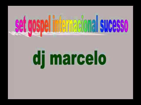 set gospel internacional sucesso(dj marcelo)