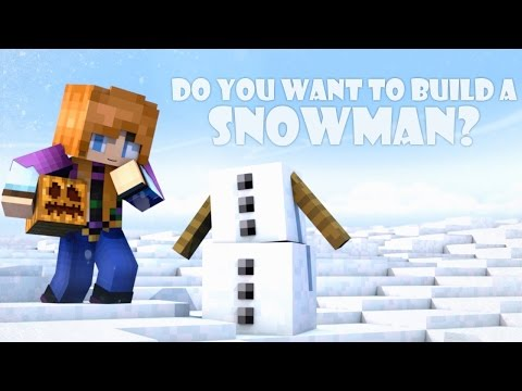 Do You Want to Build a Snowman [Minecraft Animation]