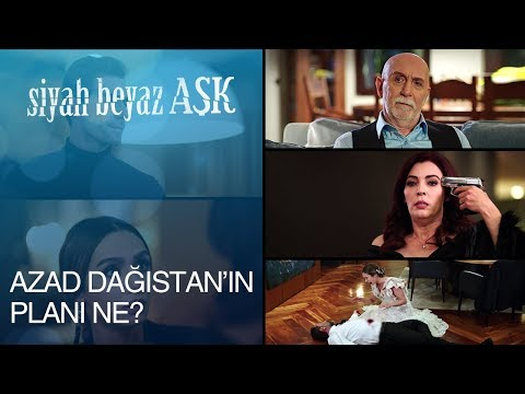 Azad Dağıstan'ın planı ne? - Siyah Beyaz Aşk 15. Bölüm