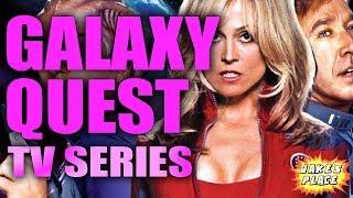 GALAXY QUEST - TV Series