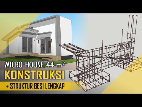 MICRO HOUSE DESIGN 44m2 + STRUKTUR BESI Pondasi hingga Atap