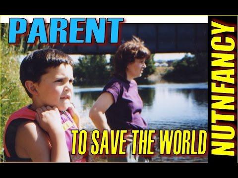Fix PARENTING, Fix the World:  10 Ways by Nutnfancy
