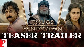 Thugs Of Hindostan - In Cinemas Now | Teaser Trailer | Amitabh Bachchan, Aamir Khan, Katrina, Fatima