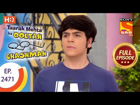 Taarak Mehta Ka Ooltah Chashmah - Ep 2471 - Full Episode - 21st May, 2018 thumbnail