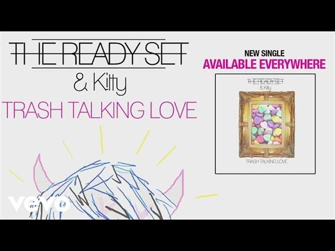 The Ready Set feat. Kitty - Trash Talking Love (feat. Kitty) [audio]