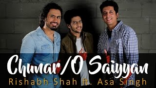Download Chunar / O Saiyyan - Rishabh Shah ft. Asa Singh (Euphony) 3Gp Mp4