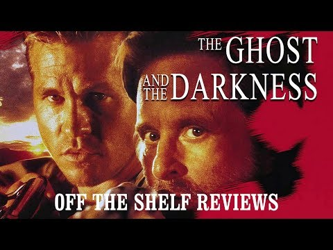 The Ghost And The Darkness Review - Off The Shelf Reviews
