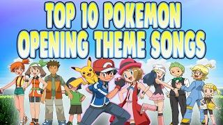 Top 10 Pokemon Opening Theme Songs