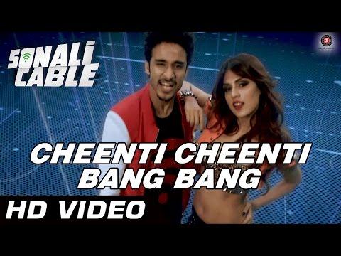 Cheenti Cheenti Bang Bang Official Video | Sonali Cable | Raghav, Ali Fazal & Rhea Chakraborty | HD