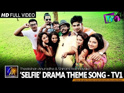 Selfie Drama Theme Song - Theekshana & Shiromi | Official Music Video | MEntertainments