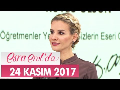 Esra Erol'da 24 Kasım 2017 Cuma - Tek Parça