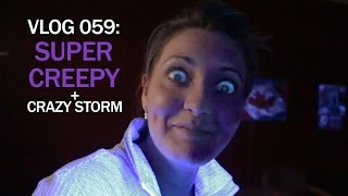 Super Creepy + CRAZY STORM