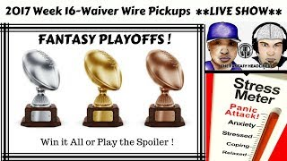 2017 Fantasy Football - Week 16 Waiver Wire Pickups - LIVE SHOW