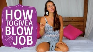 How To Give A Blow Job & Make Him Go Wild! (♥ My Secrets ♥)
