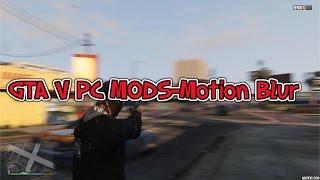 GTA V PC MODS-Motion Blur