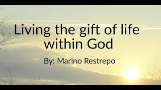 Living the gift of life within God