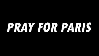 ♥ Pray For Paris ♥