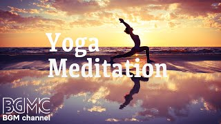 Meditation, Yoga Music, Relaxation Music, Chakra, Relaxing Music for Stress Relief, Relax