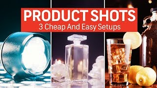 How To Shoot Product Shots: 3 Cheap And Easy Setups | Cinematography Techniques