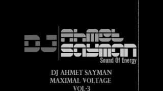 DJ AHMET SAYMAN - MAXIMAL VOLTAGE VOL-3