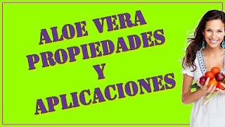 Aloe Vera Propiedades y Aplicaciones - Sabila o Aloe Planta Medicinal
