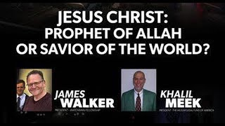 Video: Jesus Christ: Prophet of Allah or Saviour of the World? - Khalil Meek vs James Walker
