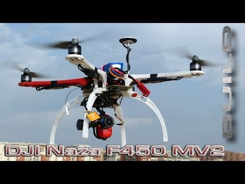 DJI  F450  Naza MV2 GPS Quadcopter Build & Flight