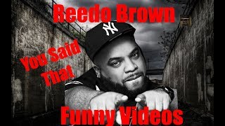 Reedo Brown - You Said That & more funny videos